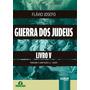 Guerra Dos Judeus Livro V - Flávio Josefo