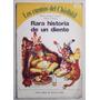Cuentos Del Chiribitil: Rara Historia De Un Diente / Forero