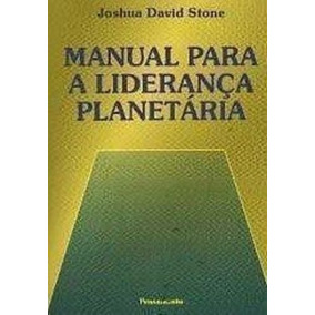 Livro Manual Para A Liderança Planetária Joshua David Stone