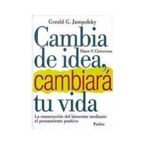 Libro Cambia De Idea, Cambiará Tu Vida, Gerald G. Jampolsky