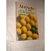Libro Atrevete A Ser Diferente , Fred Hartley , 123 Paginas