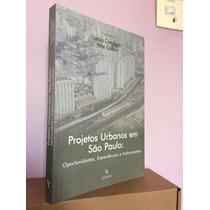 Projetos Urbanos Em São Paulo Oportunidades Experiências Ins