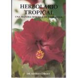 Libro, Herbolario Tropical De Dr. Keshava Bhat.