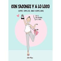 Con Tacones Y A Lo Loco; Clarilou Envío Gratis