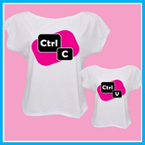 Blusa Camiseta Tal Mãe Tal Filha Ctrl C, Ctrl V, Mãe E Filha