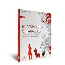 Livro - Enfermagem E Trabalho: Fundamentos Para A Atenção...