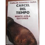 Carcel Del Tiempo Carlos Ramirez Faria Monte Avila