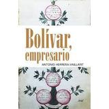 Bolívar, Empresario - Antonio Herrera Vaillant (nuevo)