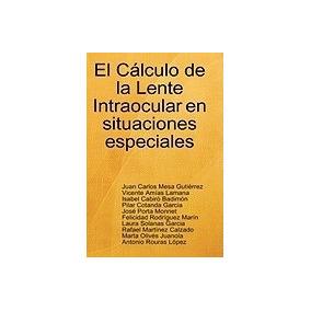 Libro Clculo De La Lente Intraocular En, Juan Carlos Mesa