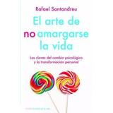 Libro El Arte De No Amargarse La Vida