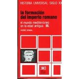 Historia Universal: La Formación Del Imperio Romano 7