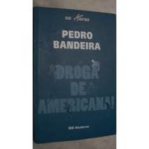 Pedro Bandeira - Droga De Americana 3ª Edição
