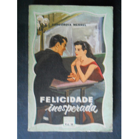 Biblioteca Das Moças - 36 - Concordia Merrel - Felicidade In