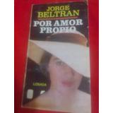 763 Libro Por Amor Propio Jorge Beltran Losada Romance