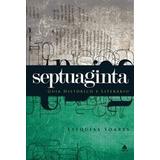 Septuaginta Guia Histórico E Literário Livro Ezequias Soares