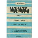 Libro, Matematica Libro De Teoría Para 4 Año De E. Navarro.