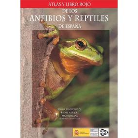 Libro: Atlas Y Libro Rojo De Los Reptiles Y Anfibios...- Pdf