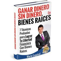 Ganar Dinero Sin Dinero En Bienes Raíces-libro
