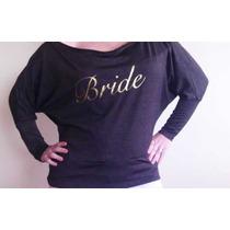 Camisa Sueter Novia Y Madrinas Personalizadas - Bride
