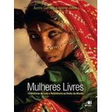 Mulheres Livres 14 Histórias De Luta E Resistencia Ao Red...
