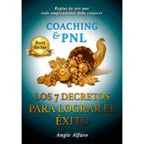 Ebook Coaching Y Pnl Los 7 Decretos Para Lograr El Exito