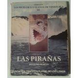 Libro Las Pirañas - Fauna De Venezuela