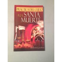 Libro: Practica Del Culto A La Santa Muerte