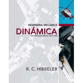 Libro: Ingeniería Mecánica: Dinámica - R. C. Hibbeler - Pdf