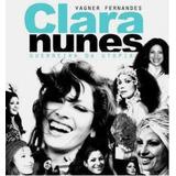 Livro Clara Nunes: Guerreira Da Utopia Vagner Fernandes