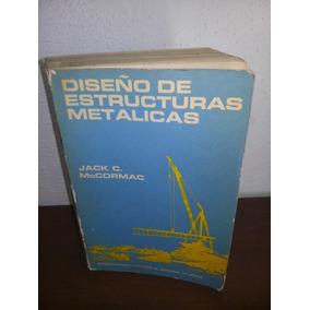 Diseño De Estructuras Metalicas Mccormac 1972