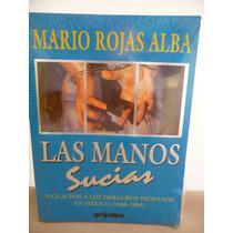 Libro Las Manos Sucias, Mario Rojas Alba. Editorial Grijalbo