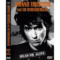 Johnny Thunders - Dvd Dead Or Alive Punk Rock