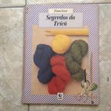 Livro Ponto & Arte Segredos Do Tricô Editora Globo 1985