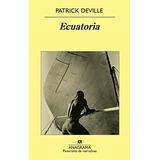 Ecuatoria; Patrick Deville Envío Gratis