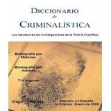 Libro: Diccionario De Criminalistica. Los Secretos... - Pdf