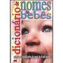 Dicionário De Nomes De Bebês - Origens E Significados