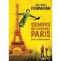 Siempre Nos Quedará Paris- Feinmann - Capital Intelectual