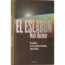 El Eslabón - Walt Becker -tapa Dura