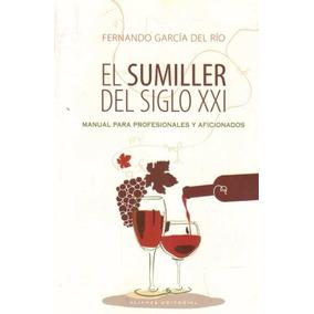 El Sumiller Del Siglo Xxi - Garcia Del Rio, Fernando