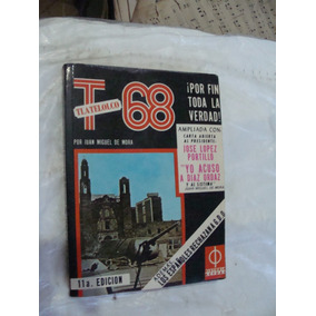 Libro Tlatelolco 68 , Por Fin Toda La Verdad , Juan Miguel D