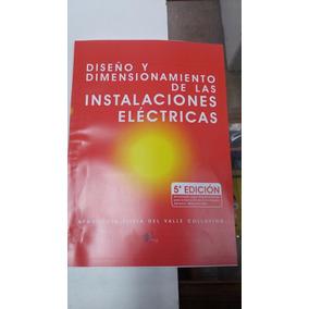Libro Diseño Y Dimensionamiento De Las Instalaciones Eléctri