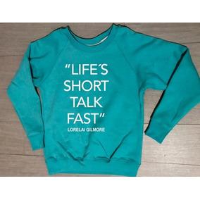 Sudadera Gilmore Girls Lifes Short Talk Fast