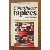 Gerardo Tempone, Cómo Hacer Tapices, Ed. Bruguera