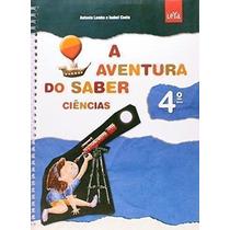 Livro A Aventura Do Saber. Ciências. 4º Ano Antonio Lembo