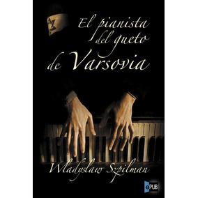 Resultado de imagen de Wladyslaw Szpilman, El pianista del gueto de Varsovi