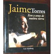 Jaime Torres Ecos Y Sones De La Tierra Sznaiberg (charango)
