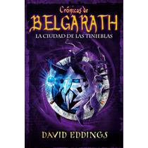Libro: Crónicas De Belgarath. La Ciudad De Las... - Pdf