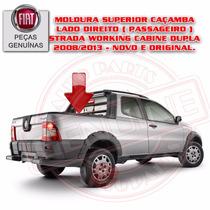 Moldura Superior Direito Caçamba Strada Working Cd Original
