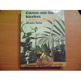 Libro Curese Con Las Hierbas Y Plantas Medicinales / Luna