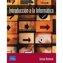 Introduccion A La Informatica - George Beekman - Libro